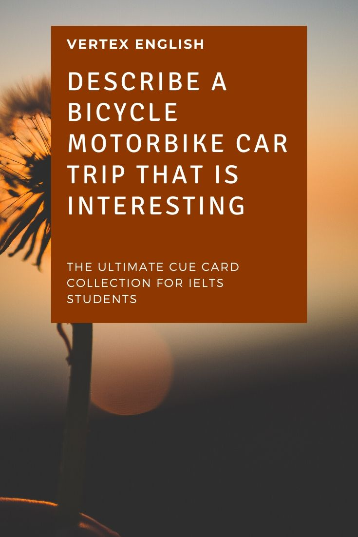 Describe a bicycle motorbike car trip that is interesting